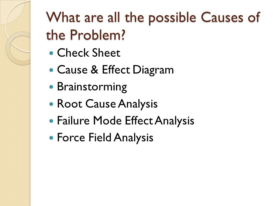 What are all the possible Causes of the Problem
