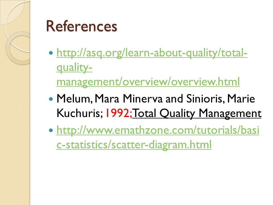 References http://asq.org/learn-about-quality/total- quality- management/overview/overview.html.