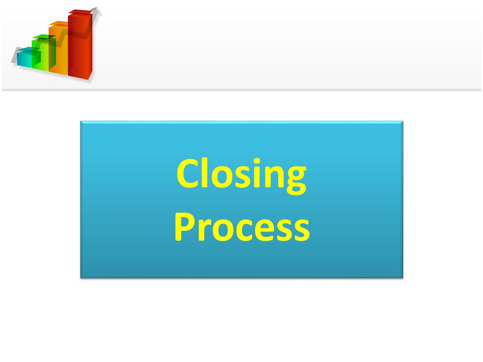 Closing Process
