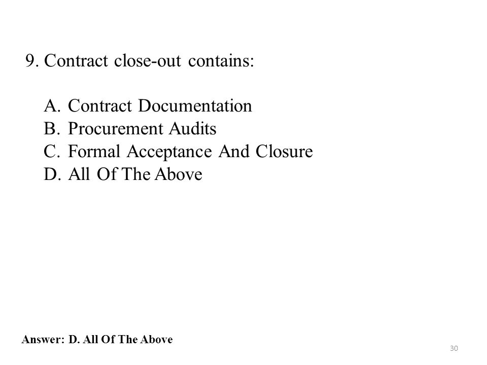 9. Contract close-out contains: Contract Documentation