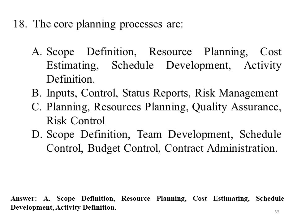 18. The core planning processes are: