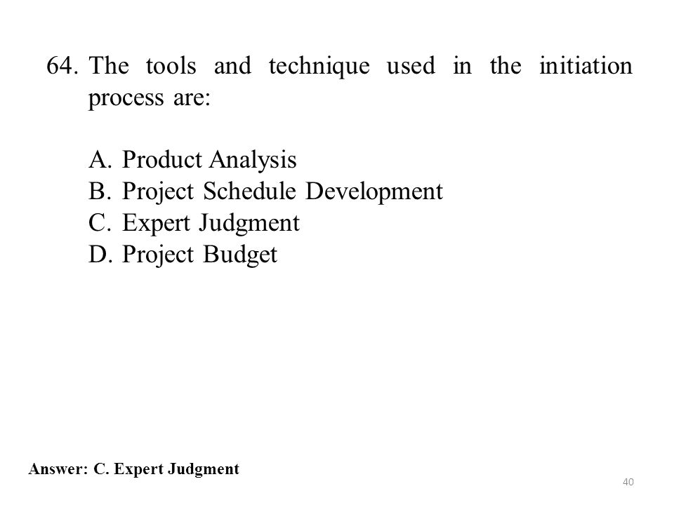 64. The tools and technique used in the initiation process are: