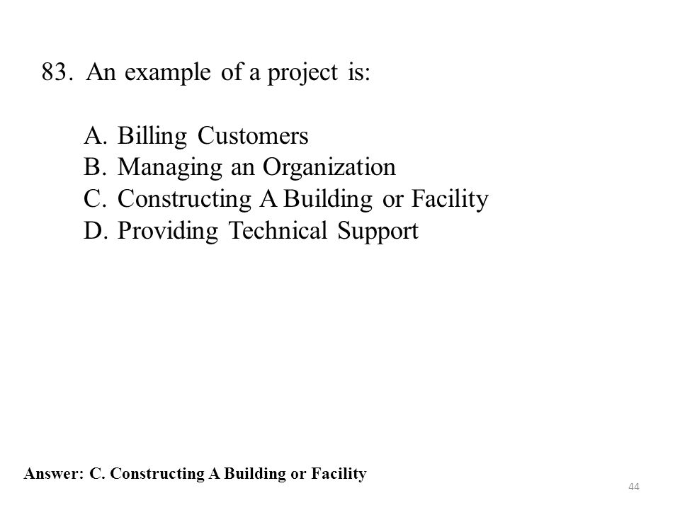 83. An example of a project is: Billing Customers