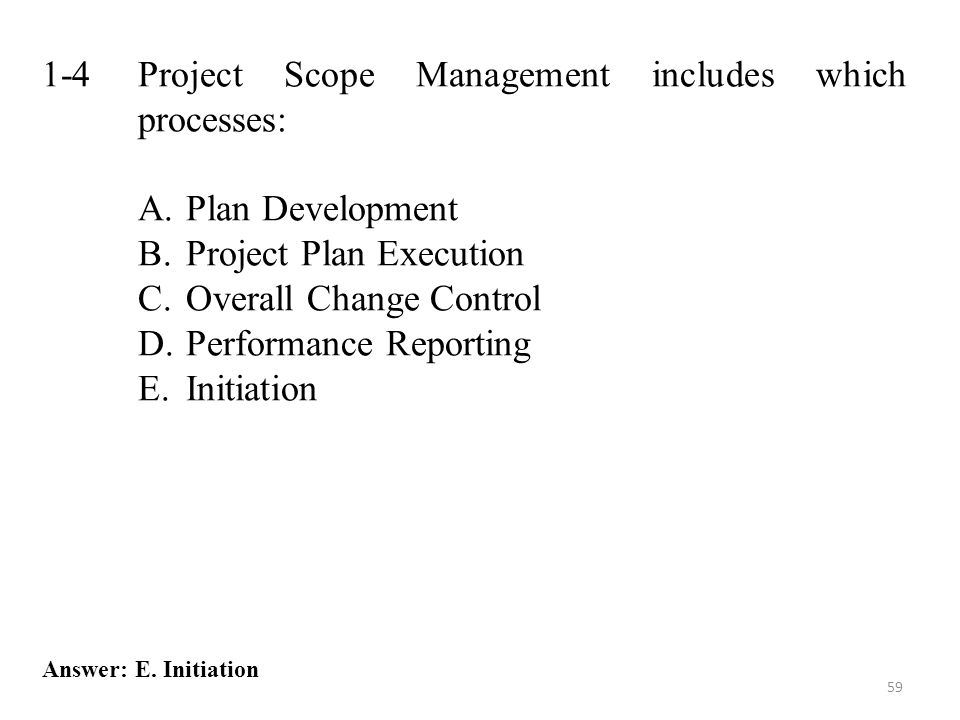 1-4 Project Scope Management includes which processes: