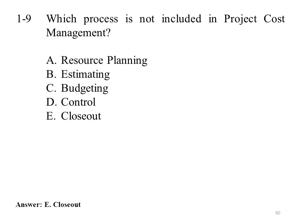 1-9 Which process is not included in Project Cost Management