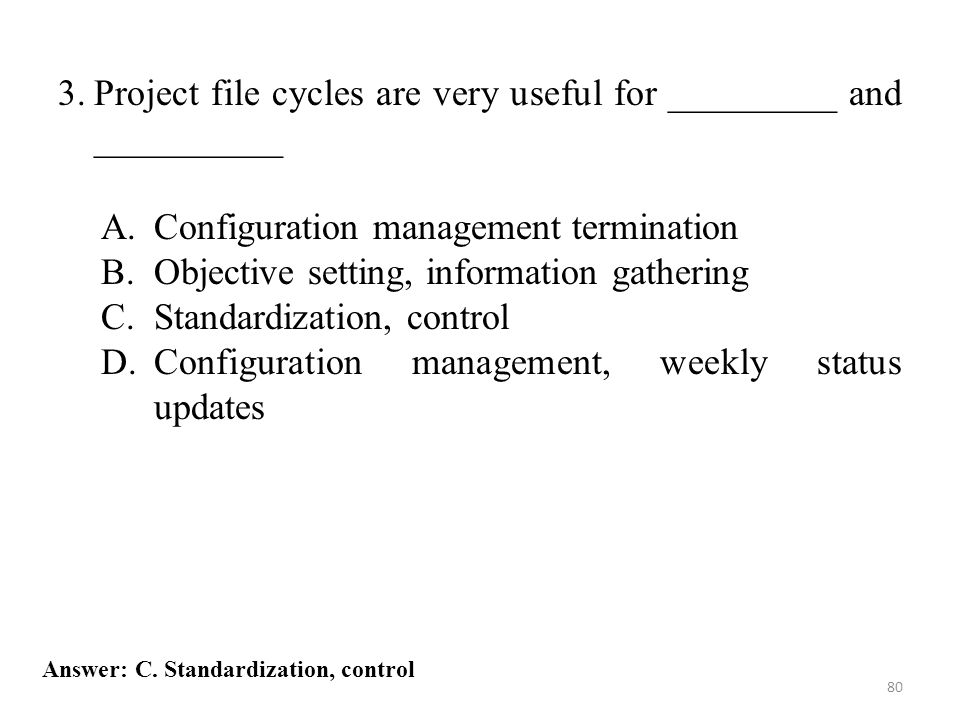 3. Project file cycles are very useful for _________ and __________