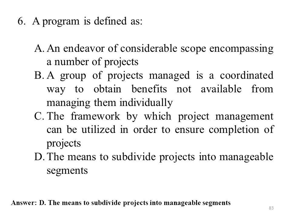 6. A program is defined as: