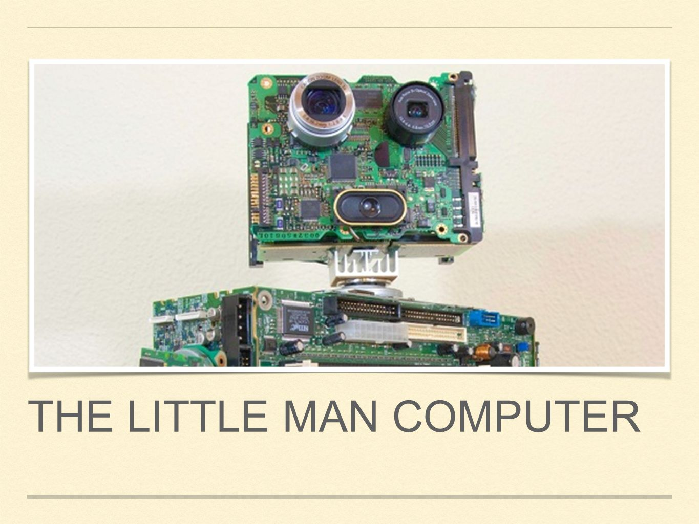 The Little man computer