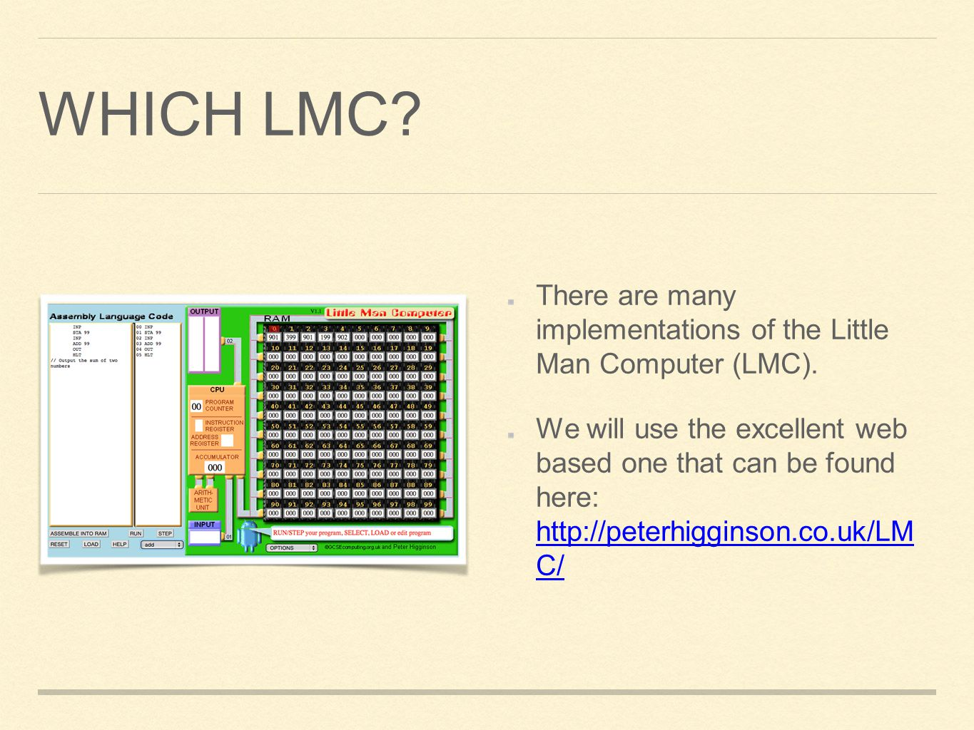 Which LMC There are many implementations of the Little Man Computer (LMC).