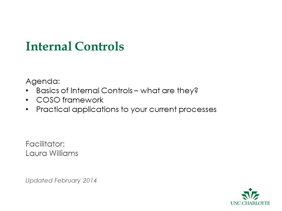 Internal Controls Agenda: Basics of Internal Controls – what are they