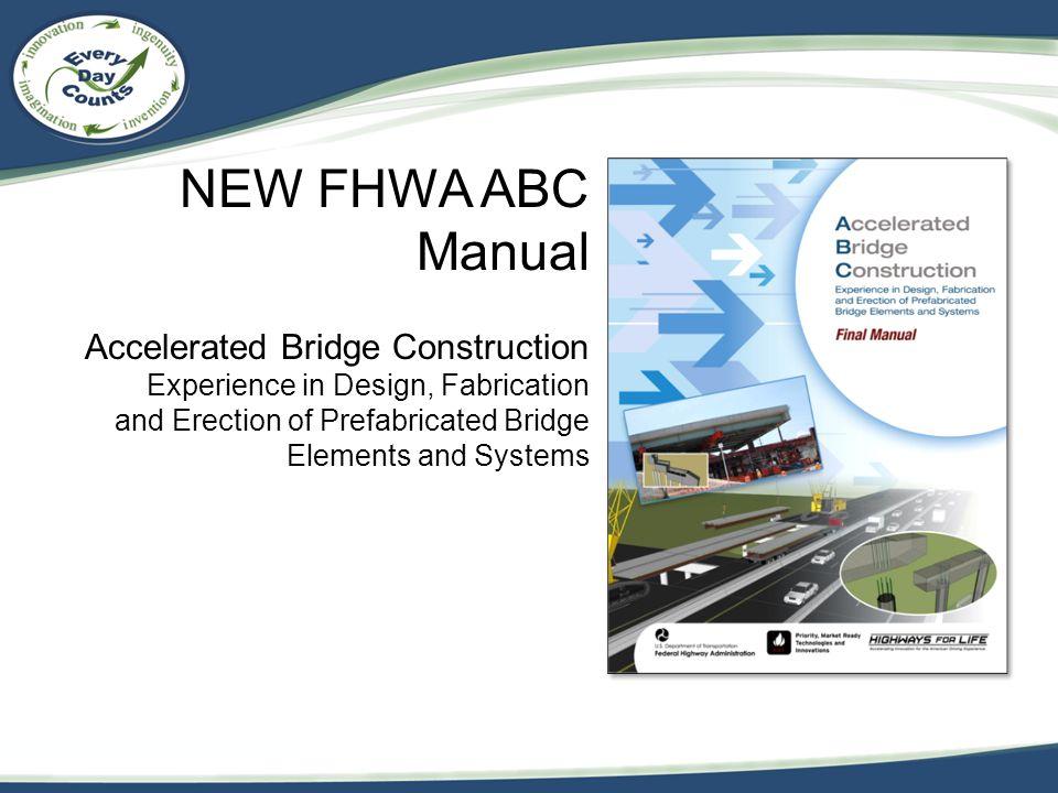 NEW FHWA ABC Manual Accelerated Bridge Construction