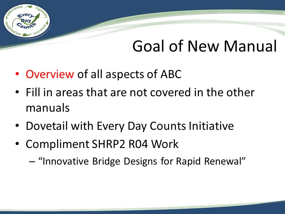 Goal of New Manual Overview of all aspects of ABC