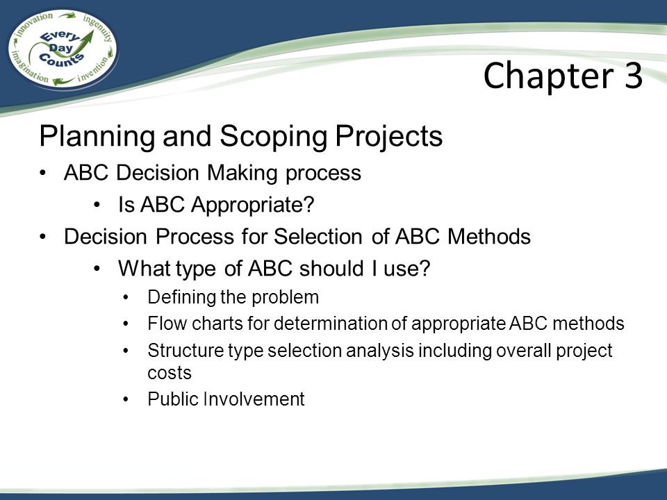 Chapter 3 Planning and Scoping Projects ABC Decision Making process