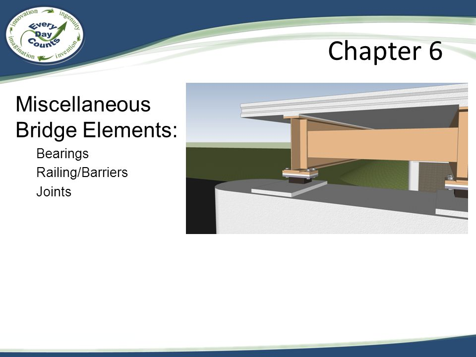 Chapter 6 Miscellaneous Bridge Elements: Bearings Railing/Barriers