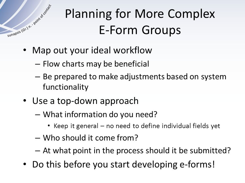 Planning for More Complex E-Form Groups