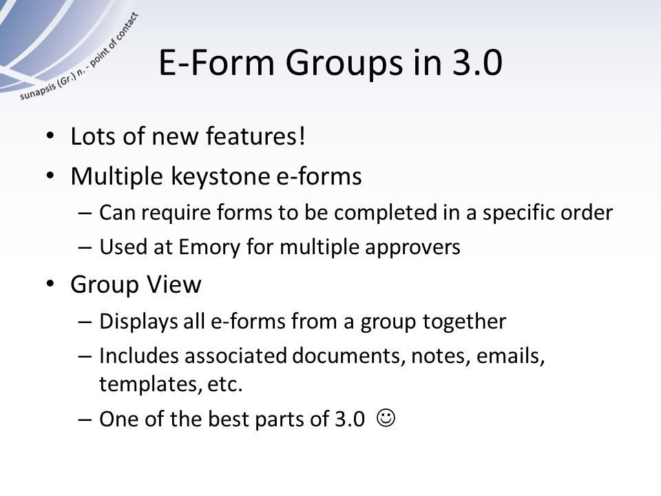 E-Form Groups in 3.0 Lots of new features! Multiple keystone e-forms