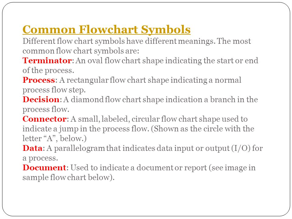Common Flowchart Symbols Different flow chart symbols have different meanings.