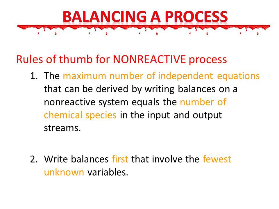 Balancing a process Rules of thumb for NONREACTIVE process