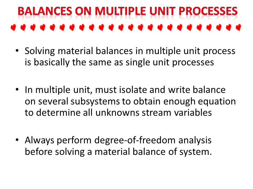 Balances on Multiple Unit Processes