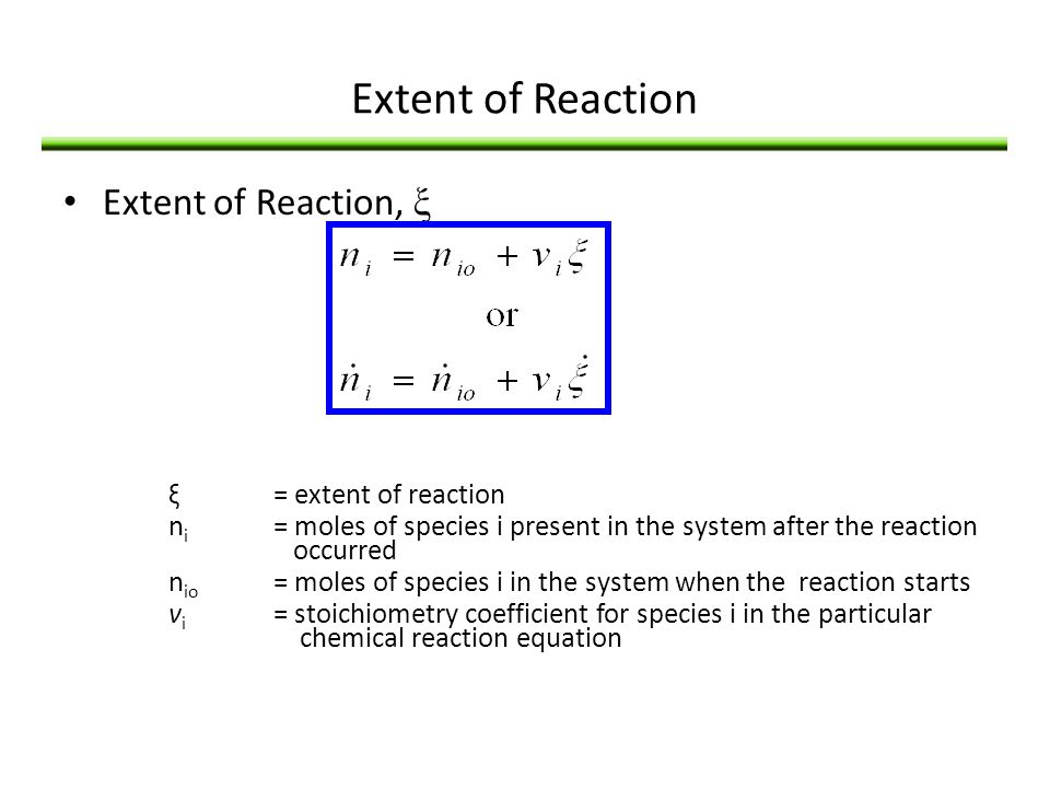Extent of Reaction Extent of Reaction, ξ ξ = extent of reaction