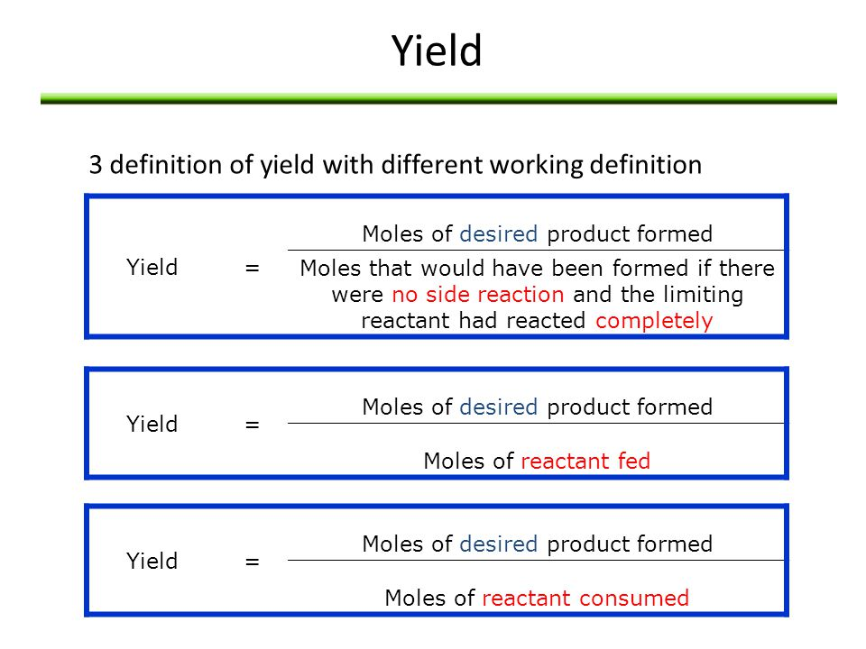Yield 3 definition of yield with different working definition Yield =