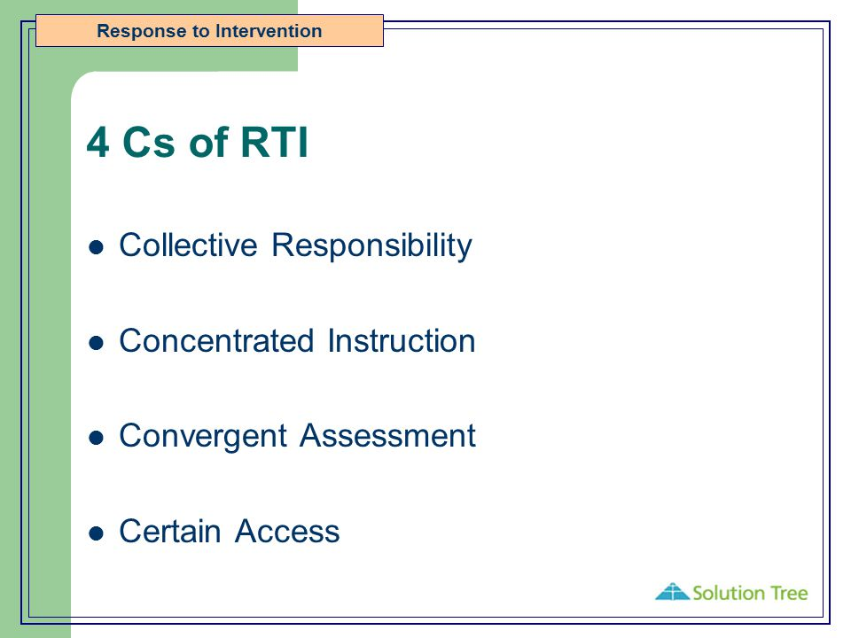 4 Cs of RTI Collective Responsibility Concentrated Instruction