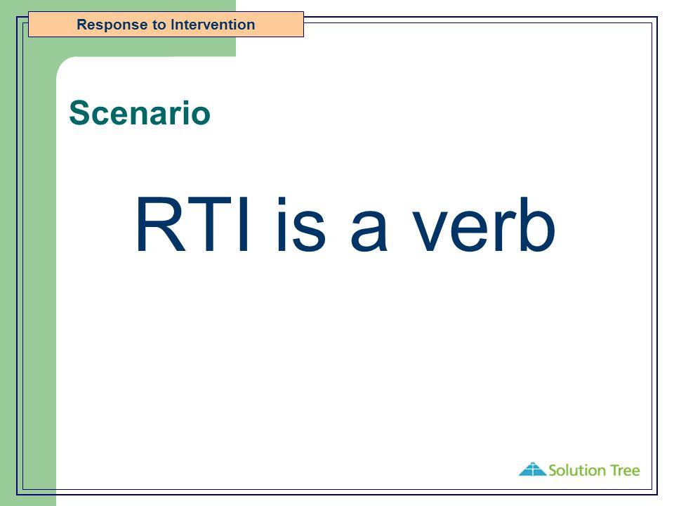 Scenario RTI is a verb