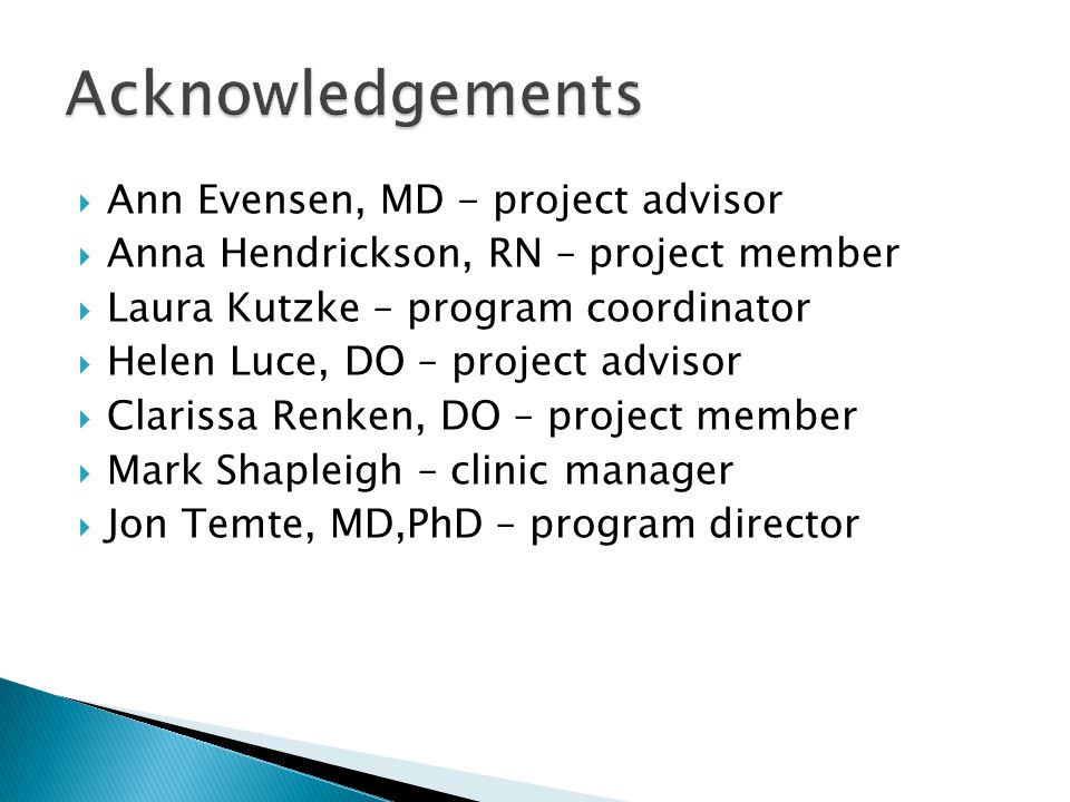 Acknowledgements Ann Evensen, MD - project advisor