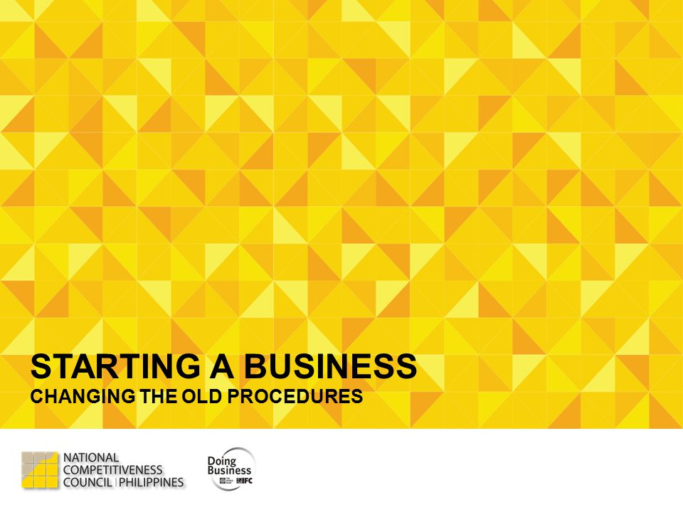 STARTING A BUSINESS CHANGING THE OLD PROCEDURES