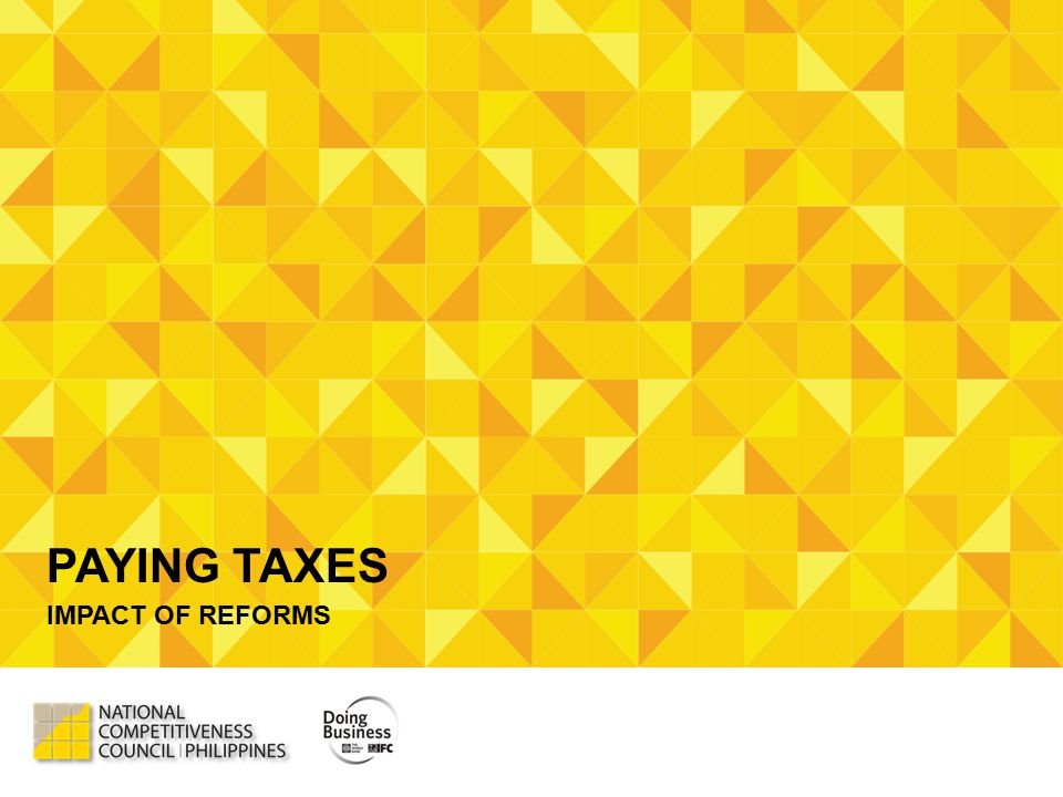 PAYING TAXES IMPACT OF REFORMS