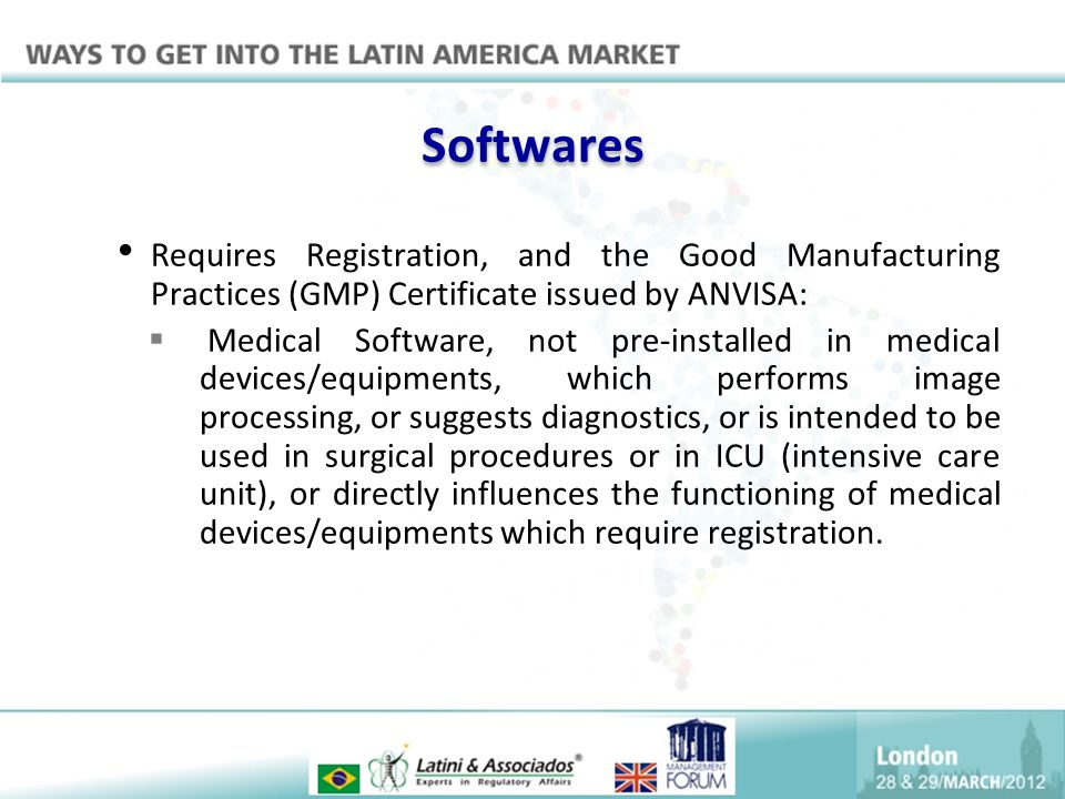 Softwares Requires Registration, and the Good Manufacturing Practices (GMP) Certificate issued by ANVISA: