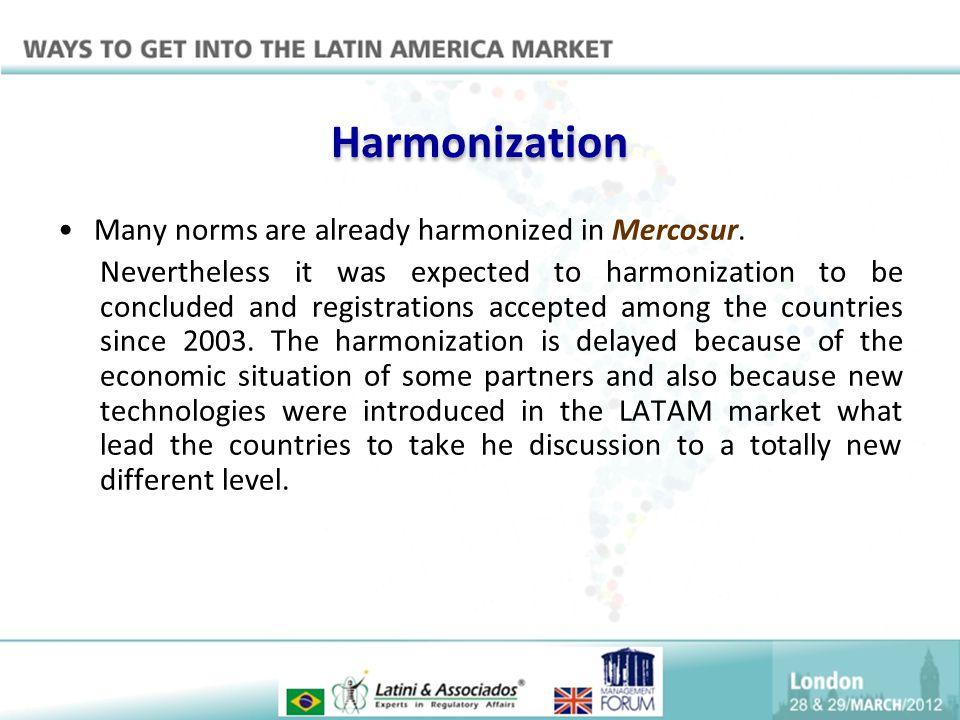 Harmonization Many norms are already harmonized in Mercosur.