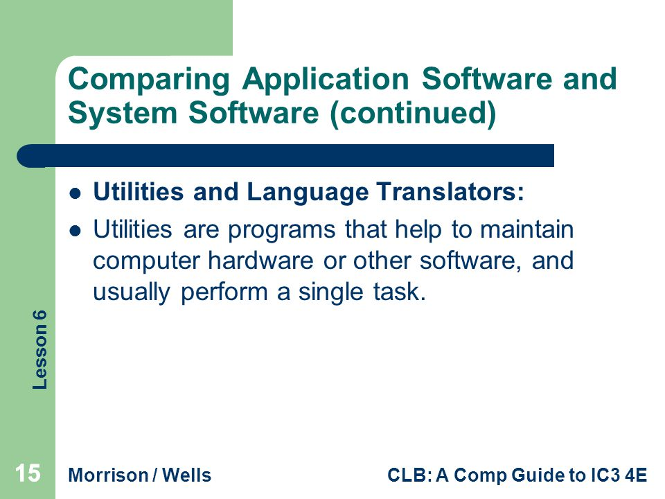 Comparing Application Software and System Software (continued)