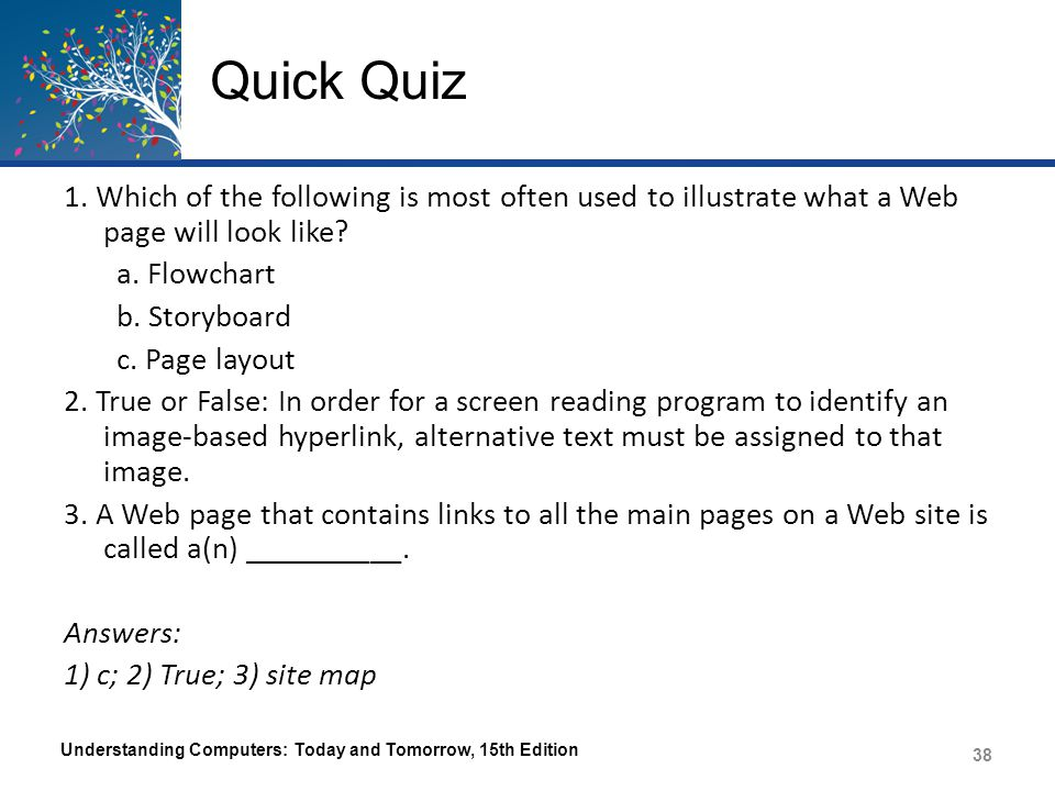 Quick Quiz 1. Which of the following is most often used to illustrate what a Web page will look like