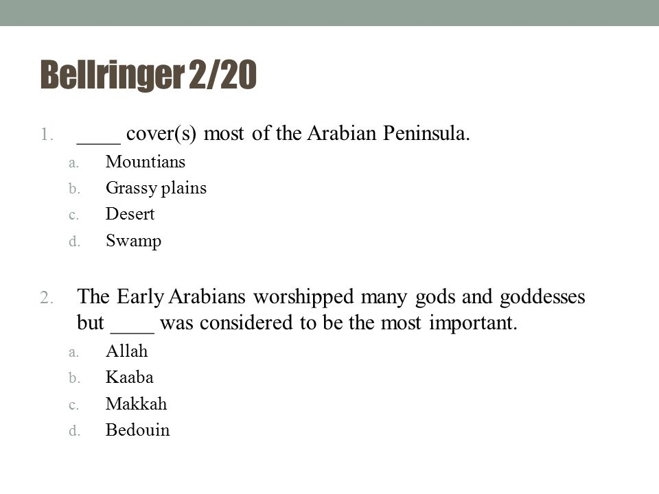 Bellringer 2/20 ____ cover(s) most of the Arabian Peninsula.