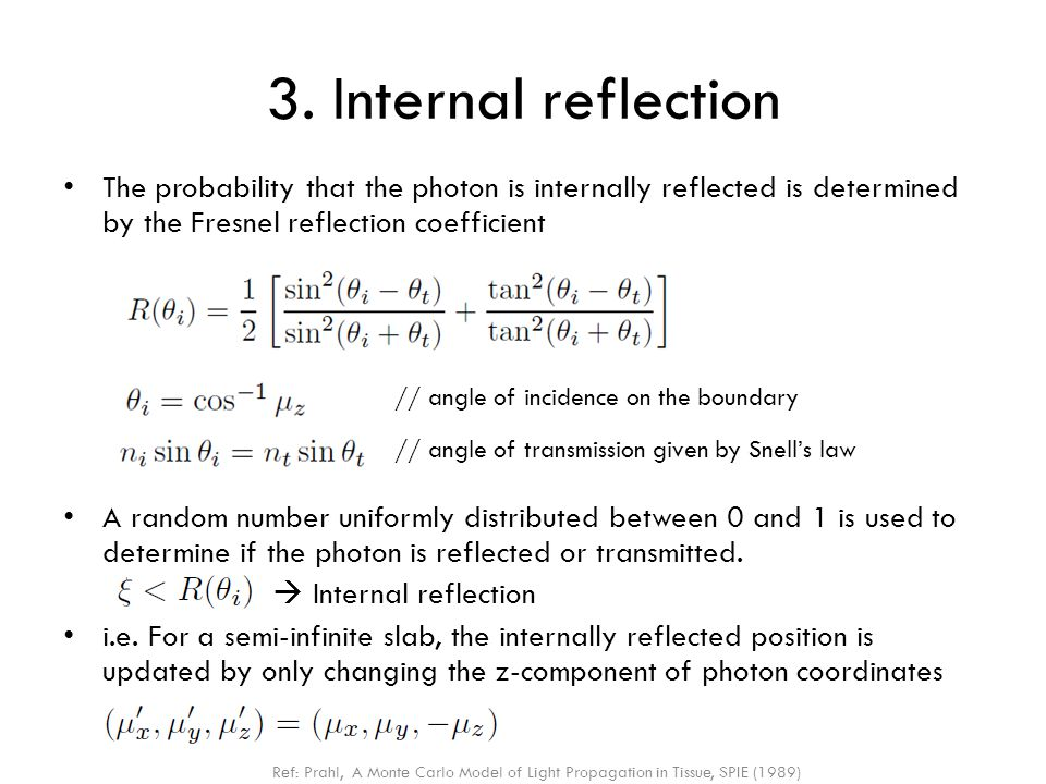 3. Internal reflection The probability that the photon is internally reflected is determined by the Fresnel reflection coefficient.