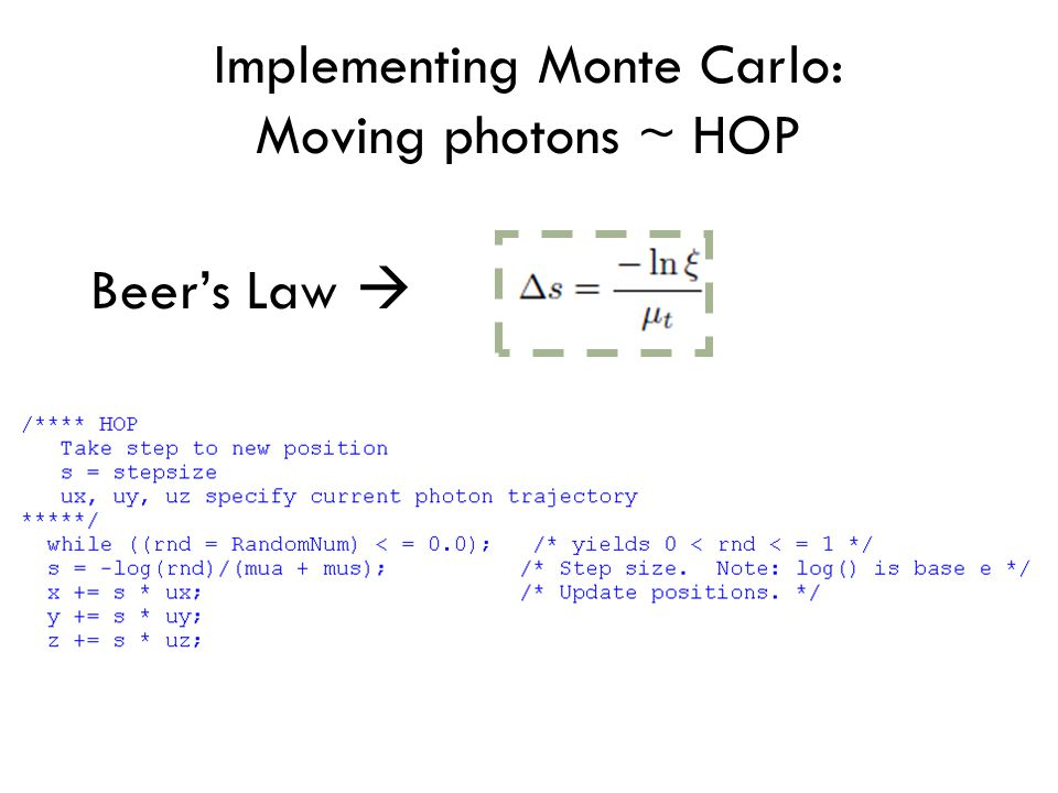 Implementing Monte Carlo: Moving photons ~ HOP