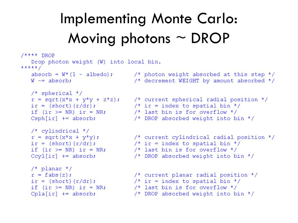 Implementing Monte Carlo: Moving photons ~ DROP