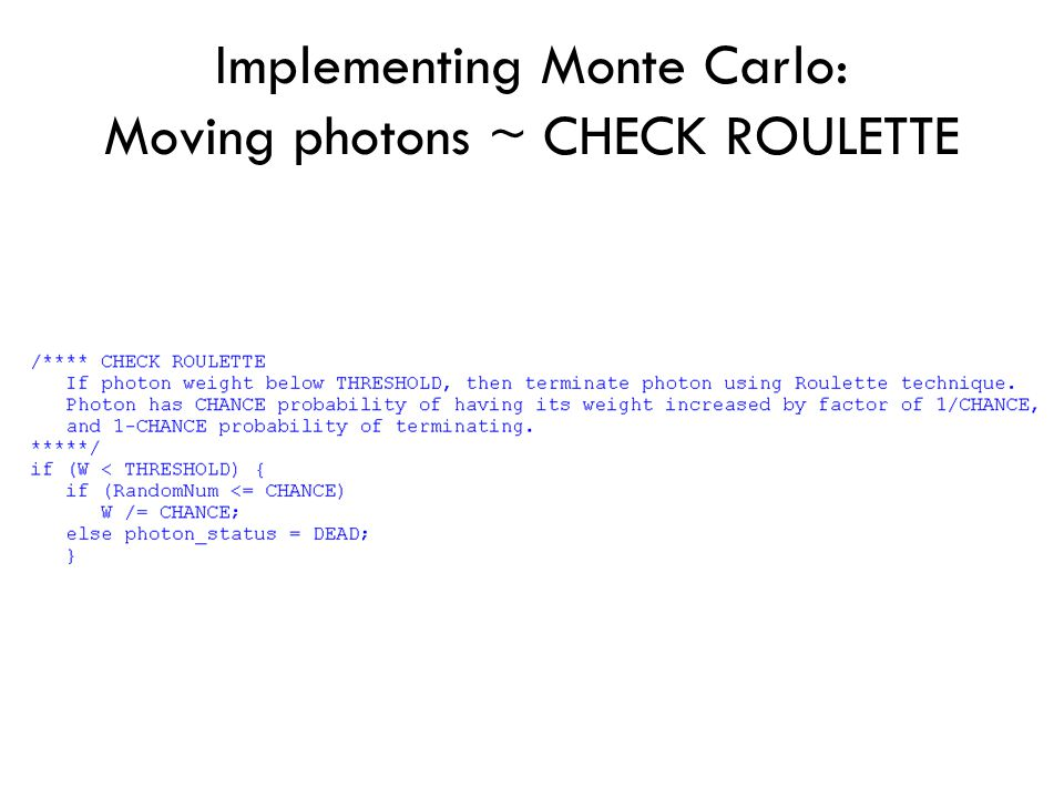 Implementing Monte Carlo: Moving photons ~ CHECK ROULETTE