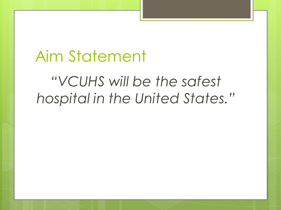 VCUHS will be the safest hospital in the United States.