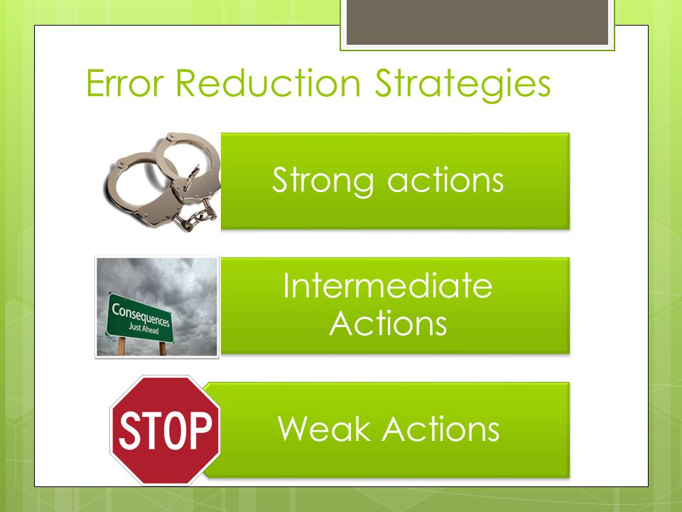 Error Reduction Strategies