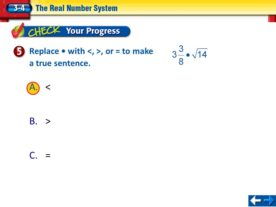 Replace • with <, >, or = to make a true sentence.