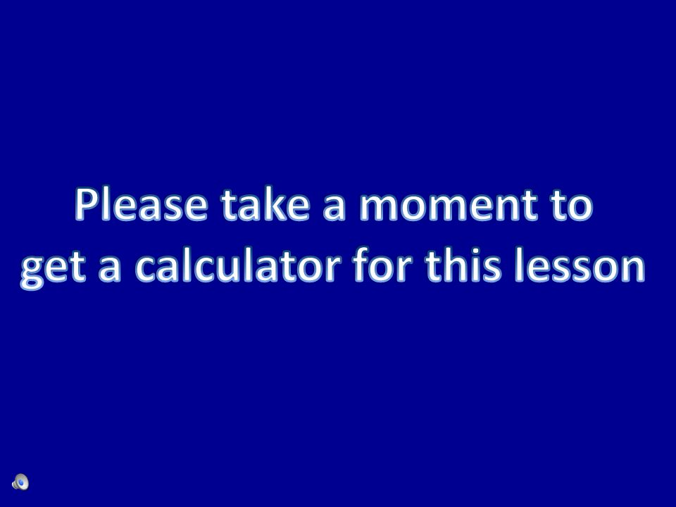 get a calculator for this lesson