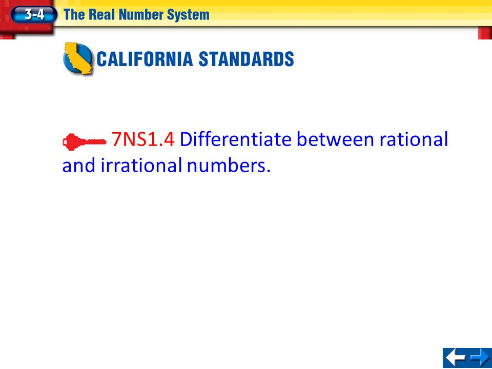 7NS1.4 Differentiate between rational and irrational numbers.