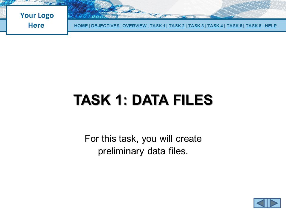 For this task, you will create preliminary data files.