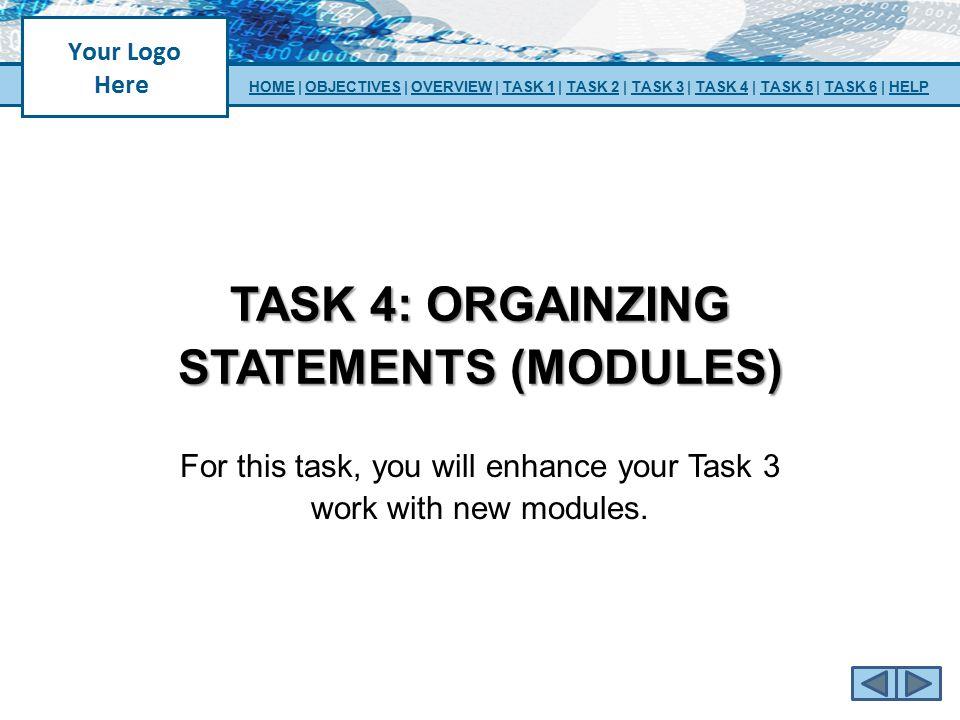 TASK 4: orgainzing statements (modules)