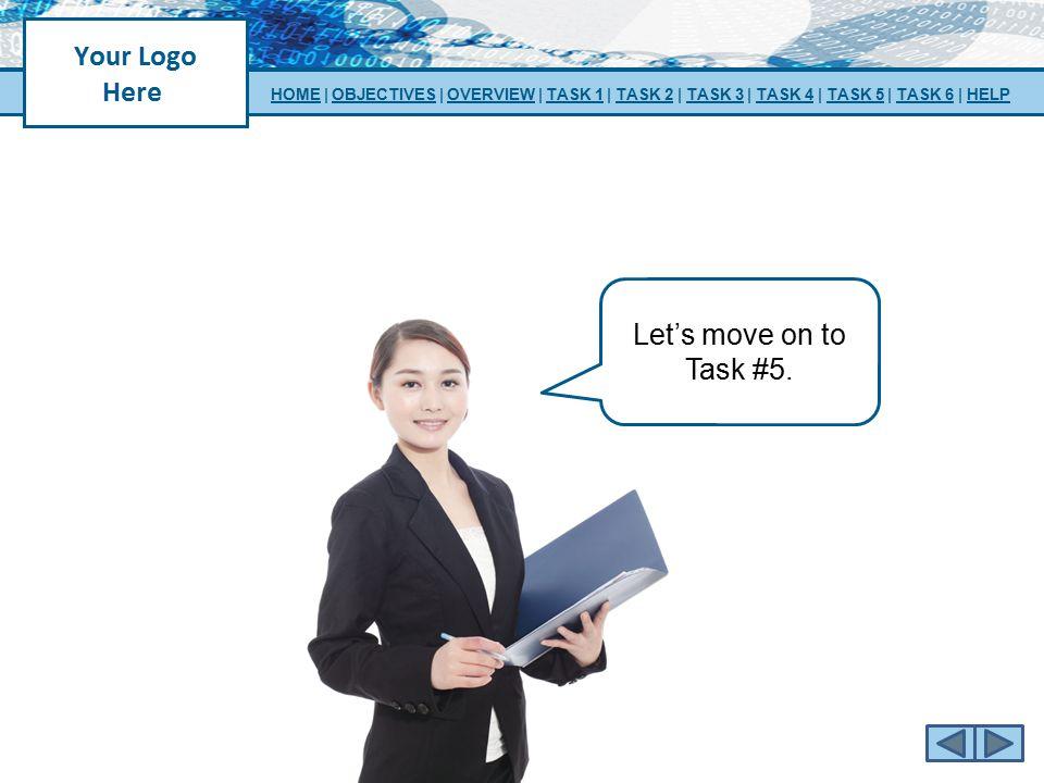 HOME | OBJECTIVES | OVERVIEW | TASK 1 | TASK 2 | TASK 3 | TASK 4 | TASK 5 | TASK 6 | HELP