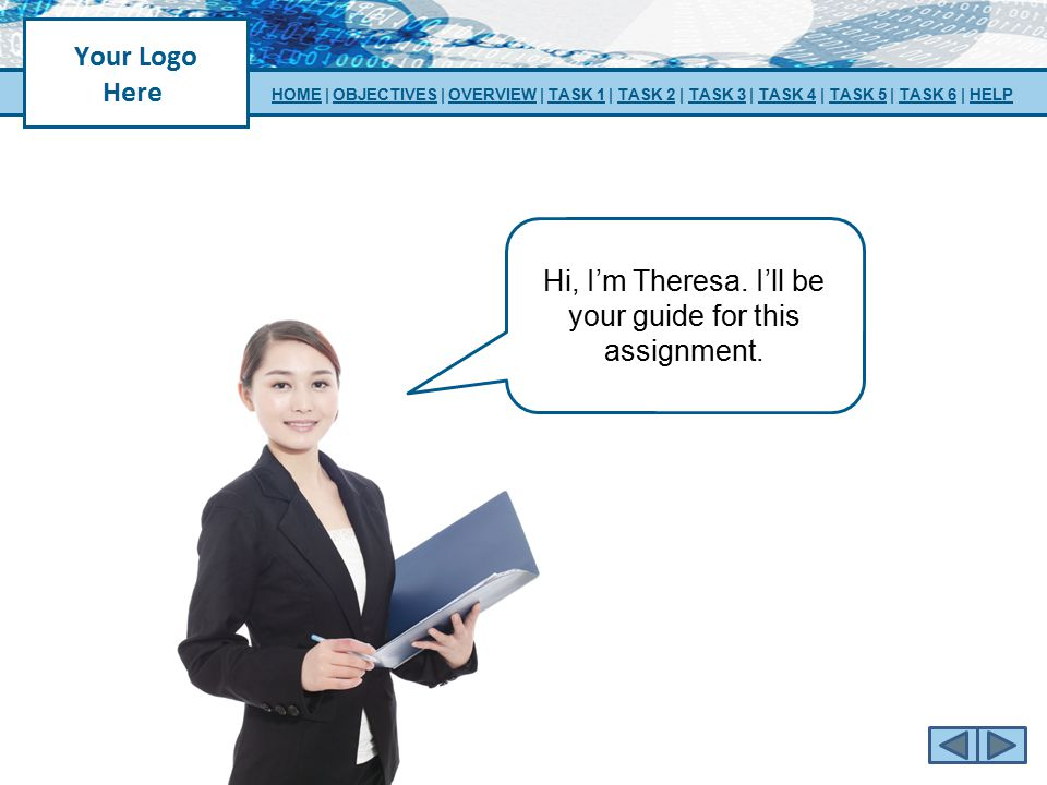 Hi, I'm Theresa. I'll be your guide for this assignment.