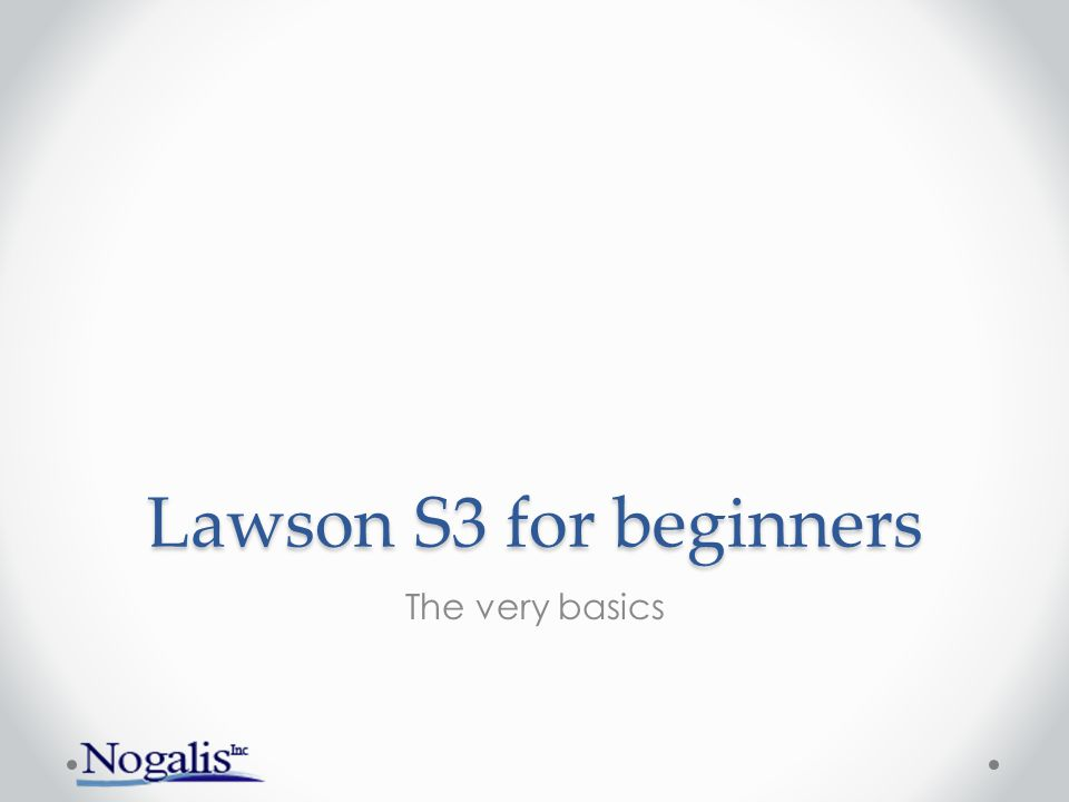 Lawson S3 for beginners The very basics