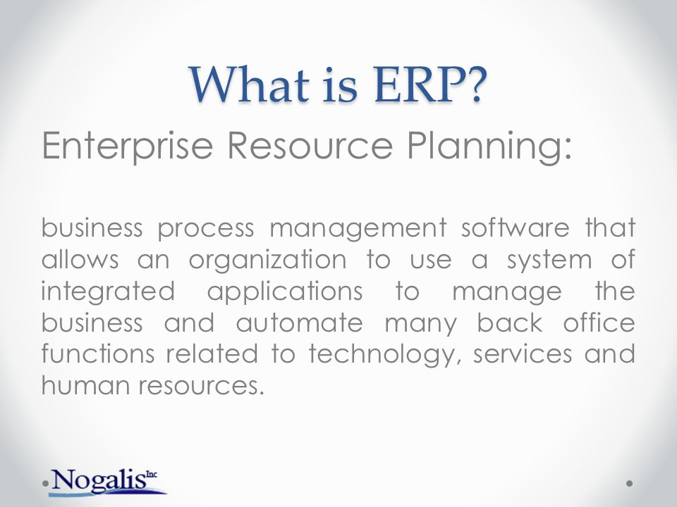What is ERP Enterprise Resource Planning: